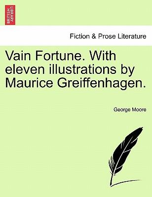 Vain Fortune. With eleven illustrations by Maurice Greiffenhagen.