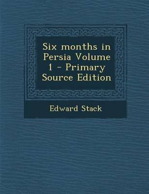 Six Months in Persia...