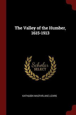 The Valley of the Humber, 1615-1913