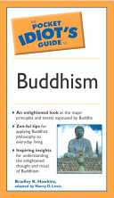 The Pocket Idiot's GuideTM to Buddhism