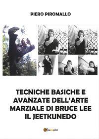 Tecniche basiche e avanzate dell'arte marziale di Bruce Lee. Il jeetkunedo