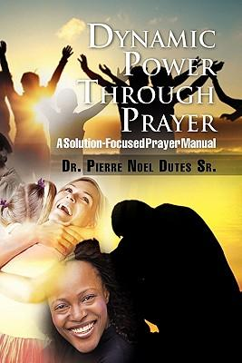 Dynamic Power Through Prayer