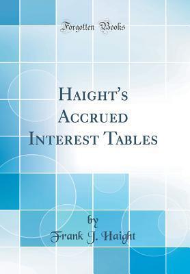 Haight's Accrued Interest Tables (Classic Reprint)