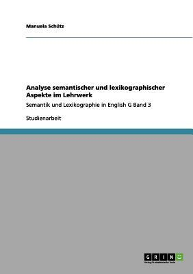 Analyse semantischer und lexikographischer Aspekte im Lehrwerk
