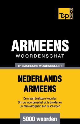 Thematische woordenschat Nederlands-Armeens - 5000 woorden