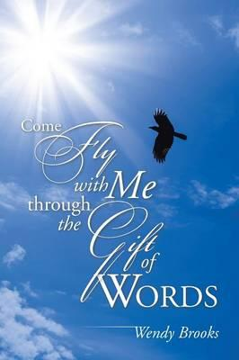 Come Fly With Me Through the Gift of Words