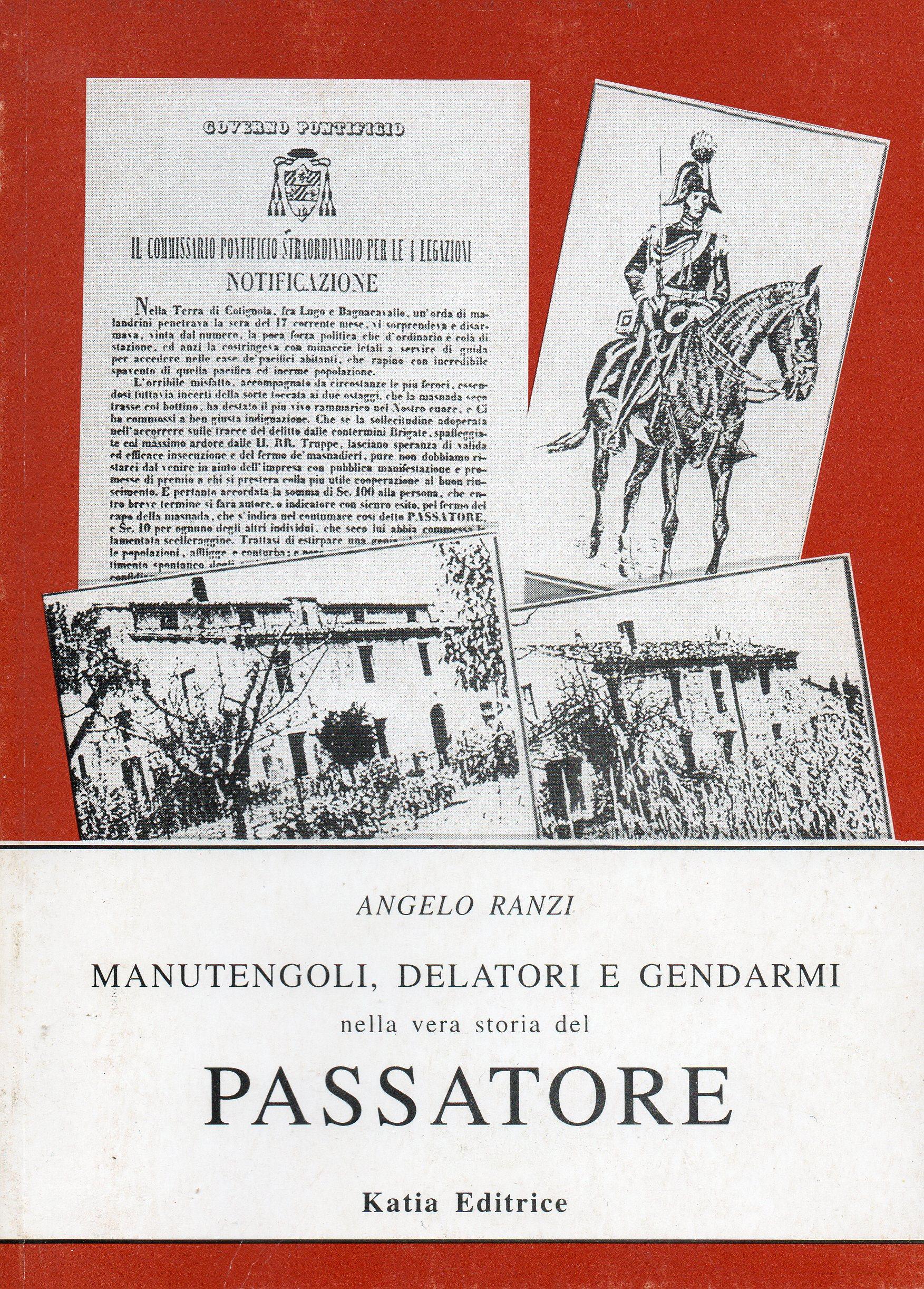 Manutengoli, delatori e gendarmi nella vera storia del Passatore
