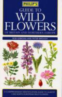 Guide to wild flowers of Britain and Northern Europe