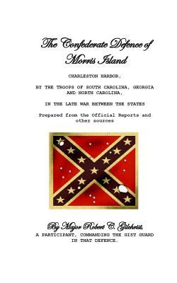 The Confederate Defence of Morris Island