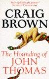 The Hounding of John Thomas