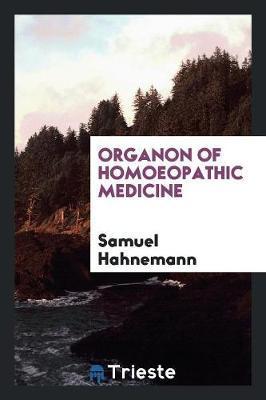 Organon of Homoeopathic Medicine