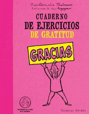 Cuaderno de ejercicios de gratitud / Gratitude Workbook