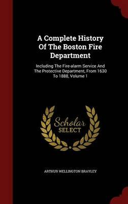 A Complete History of the Boston Fire Department