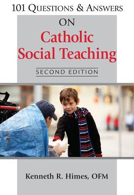 101 Questions & Answers on Catholic Social Teaching