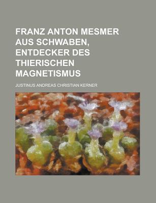 Franz Anton Mesmer A...