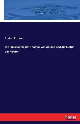 Die Philosophie des Thomas von Aquino und die Kultur der Neuzeit