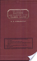 The Origin of Saivism and Its History in the Tamil Land