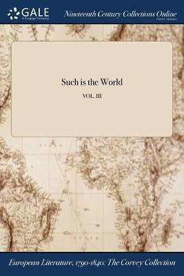 Such is the World; VOL. III