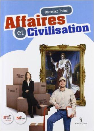 Affaires et civilisation. Con espansione online. Per gli Ist. tecnici e professionali. Con CD-ROM