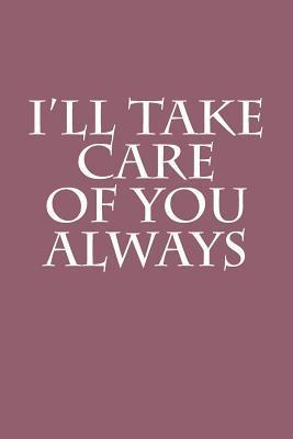 I'll Take Care of Yo...