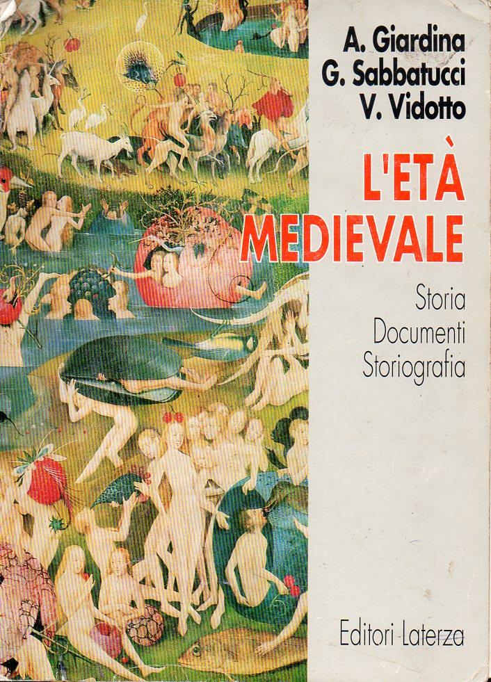 L'età medievale. Storia, documenti, storiografia