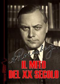 Il mito del XX secolo. Ediz. integrale