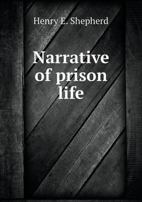Narrative of Prison Life