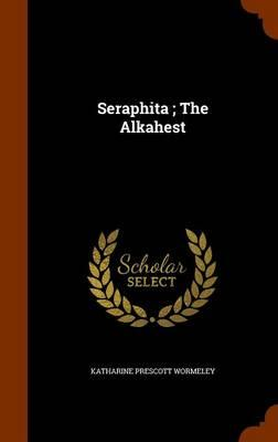Seraphita; The Alkahest