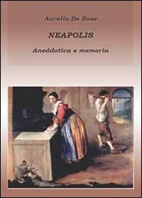 Neapolis. Anedottica e memoria