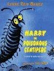 Harry the Poisonous Centipede