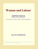 Woman and Labour (Webster's French Thesaurus Edition)