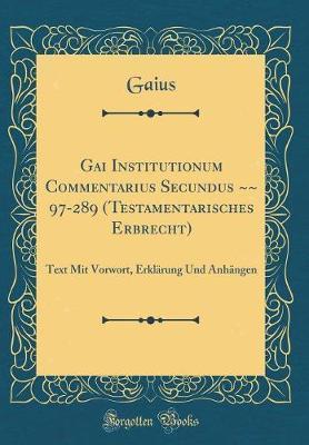Gai Institutionum Commentarius Secundus ~~ 97-289 (Testamentarisches Erbrecht)