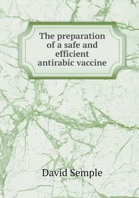 The Preparation of a Safe and Efficient Antirabic Vaccine