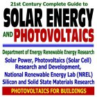 21st Century Complete Guide to Solar Energy and Photovoltaics - Solar Power, Solar Cell Research, Silicon and Solid State Materials Research, Department ... Renewable Energy Laboratory NREL