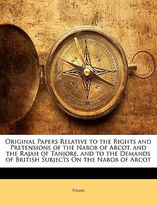 Original Papers Relative to the Rights and Pretensions of th