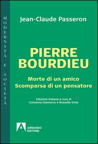 Pierre Bourdieu. Morte di un amico scomparsa di un pensatore