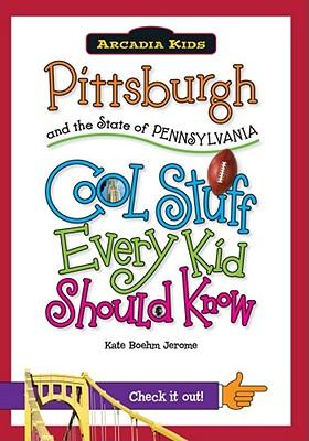Pittsburgh and the State of Pennsylvania