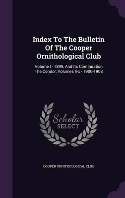 Index to the Bulletin of the Cooper Ornithological Club