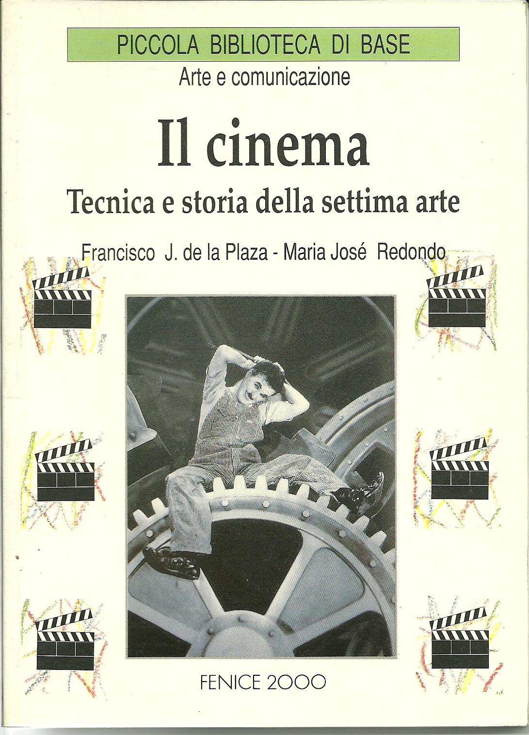 il cinema tecnica e storia della settima arte