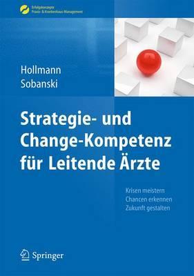 Strategie- Und Change-Kompetenz fur Leitende Arzte