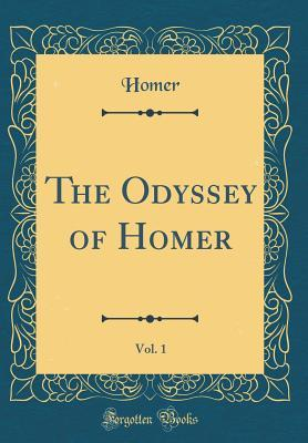 The Odyssey of Homer, Vol. 1 (Classic Reprint)