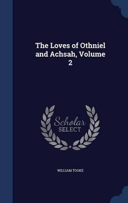 The Loves of Othniel...