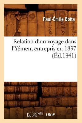 Relation d'un Voyage Dans l'Yemen, Entrepris en 1837 (ed.1841)