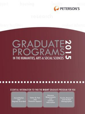 Peterson's Graduate Programs in the Humanities, Arts & Social Sciences 2015