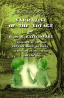 Narrative of the Voyage of H. M. S. Rattlesnake, Commanded by the Late Captain Owen Stanley... During the Years 1846 - 1850