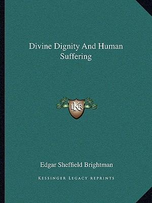 Divine Dignity and Human Suffering