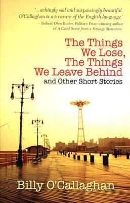 The Things We Lose, The Things We Leave Behind And Other Short Stories