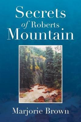 Secrets of Roberts Mountain