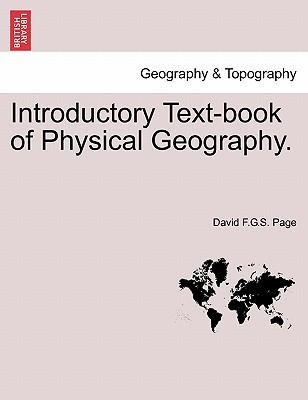 Introductory Text-book of Physical Geography. Sixth and Enlarged Edition.