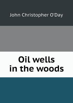 Oil Wells in the Woods